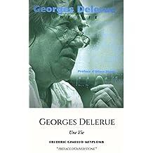 Georges Delerue : une vie: La premiere biographie du célèbre compositeur de film - The first biography of the legendary French film composer (Film composers t. 1) (French Edition)