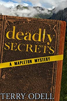 Deadly Secrets: A Mapleton Mystery by [Odell, Terry]