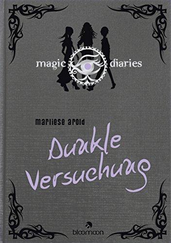 Magic Diaries - Dunkle Versuchung (German Edition)