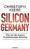 Silicon Germany: Wie wir die digitale Transformation schaffen