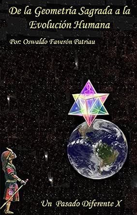 De la Geometría Sagrada a la Evolución Humana (UN PASADO ...