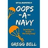 Oops-A-Navy (Navy SEAL Misadventure Book 1)