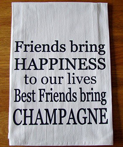 Tabletop Champagne - Best Friends bring Champagne Flour sack towel
