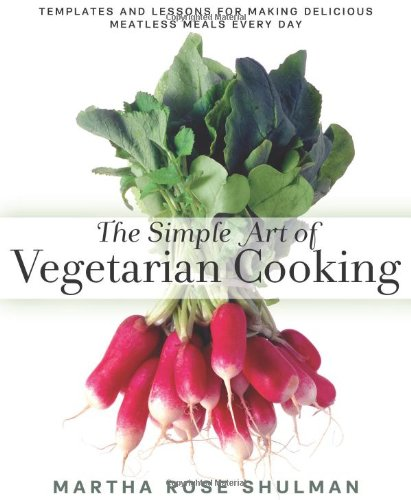 The Simple Art of Vegetarian Cooking: Templates and Lessons for Making Delicious Meatless Meals Every Day - Roses Template
