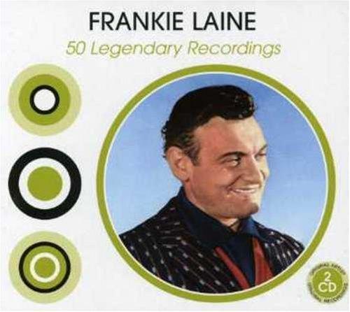 Frankie Laine - 50 Legendary Recordings By Frankie Laine - Zortam Music