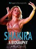 Shakira: A Biography