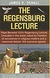 The Regensburg Lecture, James V. Schall, 1587316951
