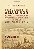 Discoveries in Asia Minor, Including a Description of the Ruins of Several Ancient Cities, and Especially Antioch of Pisidia, Arundell, Francis Vyvyan Jago, 1402179138