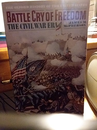 (Battle Cry of Freedom; the Civil War Era (Oxford History of the United States series) )