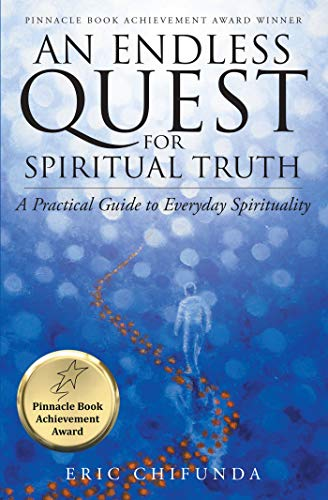 An Endless Quest for Spiritual Truth: A Practical Guide to Everyday Spirituality (Endless Quest Kindle)