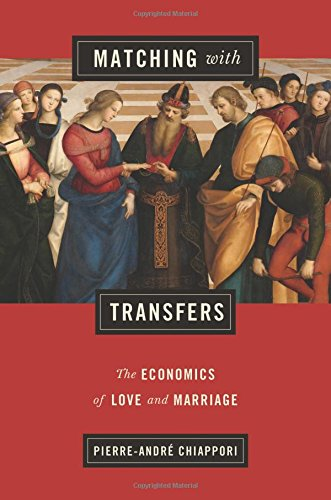 matching-with-transfers-the-economics-of-love-and-marriage-the-gorman-lectures-in-economics
