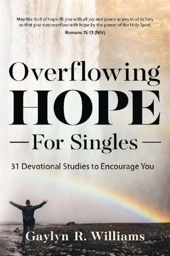 Overflowing Hope for Singles: 31 Devotional Studies to Encourage You pdf