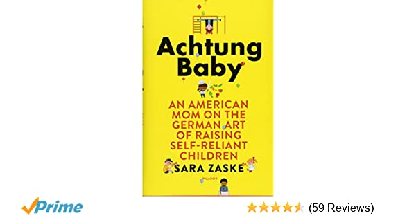 Achtung Baby: An American Mom on the German Art of Raising Self