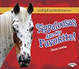 Appaloosas Are My Favorite! (My Favorite Horses) (My Favorite Horses (Lerner))