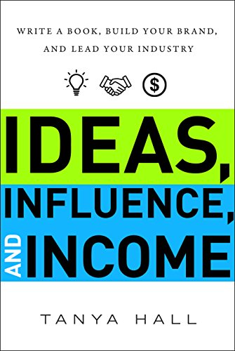 Ideas, Influence, and Income: Write a Book, Build