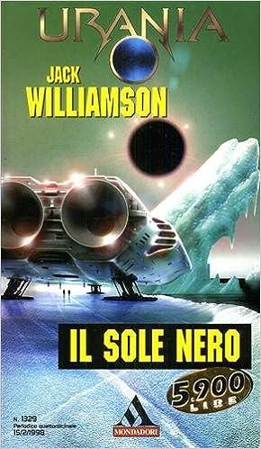 Jack Williamson - Il Sole Nero (1997)