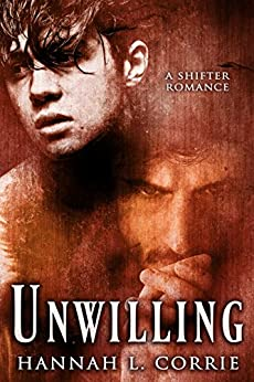 Unwilling: a Shifter Romance by [Corrie, Hannah L.]