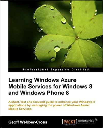 Learning Windows Azure Mobile Services for Windows 8 and Windows Phone 8 by Geoff Webber-Cross (17-Jan-2014)