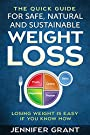 The Quick Guide for Safe, Natural and Sustainable Weight Loss: Losing Weight is Easy if You Know How