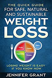 The Quick Guide for Safe, Natural and Sustainable Weight Loss: Losing Weight is Easy if You Know How (English Edition)