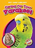 Caring for Your Parakeet, Colleen Sexton, 1600144705