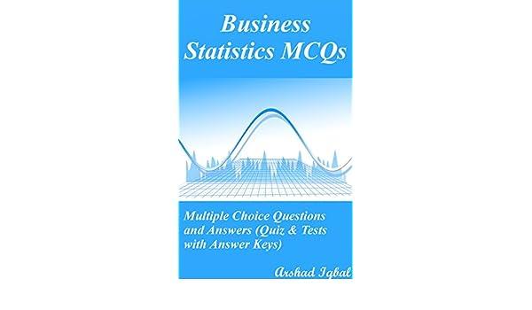Amazon.com: Business Statistics MCQs: Multiple Choice Questions ...