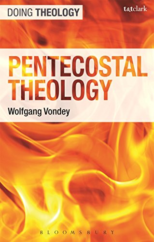 Pentecostal Theology: Living the Full Gospel (T&T Clark Systematic Pentecostal and Charismatic Theology)