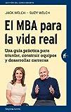 El MBA para la vida real (Spanish Edition)