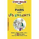 Paris avec les enfants, c'est malin: Balades, ateliers créatifs, restos... + de 300 bons plans avec vos enfants de 0 à 14 ans !