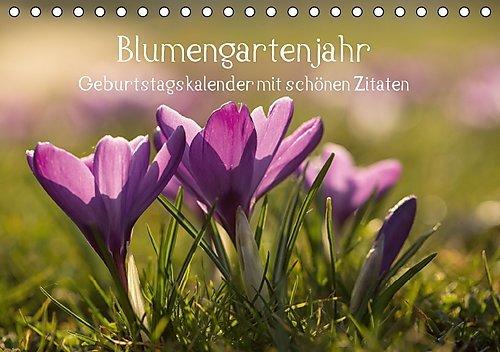 Blumengartenjahr - Geburtstagskalender mit schönen Zitaten (Tischkalender immerwährend DIN A5 quer): Geburtstagskalender mit wunderschöne Fotografien ... [Kalender] [Sep 15, 2014] Potratz, Andrea
