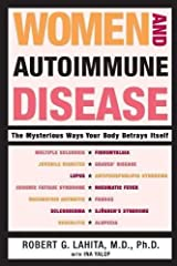 Women and Autoimmune Disease: The Mysterious Ways Your Body Betrays Itself Paperback