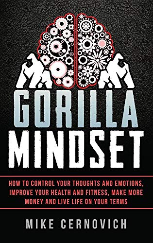 Ebook cover from Gorilla Mindset: How to Control Your Thoughts and Emotions, Improve Your Health and Fitness, Make More Money and Live Life on Your Terms by Mike Cernovich