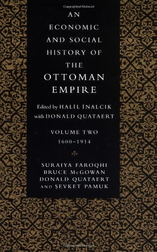 An Economic and Social History of the Ottoman Empire, Vol. 2: 1600-1914