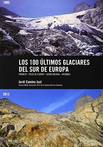 Descargar Libro Los 100 Últimos Glaciares Del Sur De Europa Jordi Camins Just