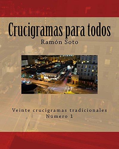 Crucigramas para todos: Veinte crucigramas tradicionales (Crucigramas para todos - Formato grande) (Volume 1) (Spanish Edition) [Ramon Soto] (Tapa Blanda)