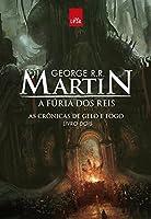 A Fúria dos Reis - As Crônicas de Gelo e Fogo