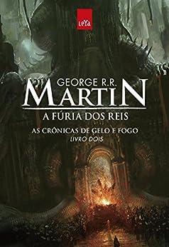 A Fúria dos Reis - As Crônicas de Gelo e Fogo por [Martin, George R. R.]