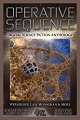 Operative Sequence: Digital Science Fiction Anthology (Digital Science Fiction Short Stories Series Two) (Volume 4) Paperback