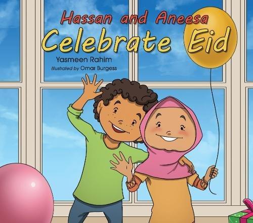 Hassan and Aneesa Celebrate Eid (Hassan & Aneesa)