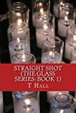 The Glass Series, T. Hall, 1482718812