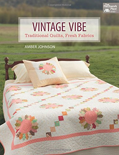 Vintage Vibe: Traditional Quilts, Fresh Fabrics ()