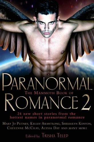 Read Online The Mammoth Book of Paranormal Romance 2 (Mammoth Series) PDF