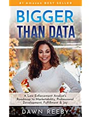 Bigger Than Data: A Law Enforcement Analyst's Roadmap to Marketability, Professional Development, Fulfillment & Joy