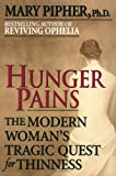 Hunger Pains, Mary Pipher, 0345413938