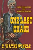 img - for One Last Chase: They Kidnapped His Granddaughter book / textbook / text book