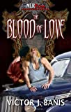 The Blood of Love, Victor J. Banis, 1608201546