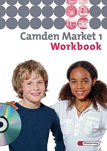 Camden Market - Ausgabe 2005: Workbook 1 mit Audio-CD