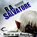 Night of the Hunter: Legend of Drizzt: Companions Codex, Book I   R. A. Salvatore