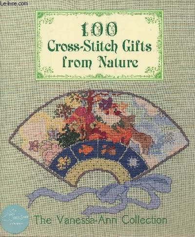 100 Cross-Stitch Gifts from Nature ()