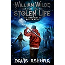 William Wilde and the Stolen Life (The Chronicles of William Wilde Book 2)